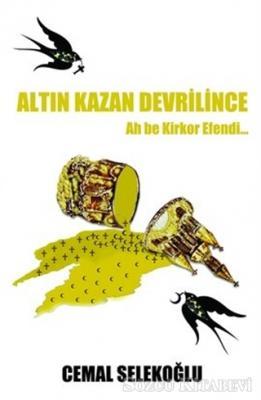 Altın Kazan Devrilince