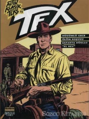 Altın Klasik Tex Sayı: 15 Hüzünlü Gece / Ölüm Koşulu / Şafakta Düello / El Rey
