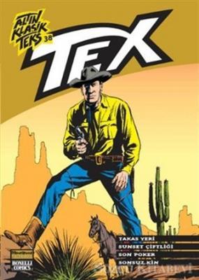 Altın Klasik Tex Sayı: 38 Takas Yeri - Sunset Çiftliği - Son Poker - Sonsuz Kin