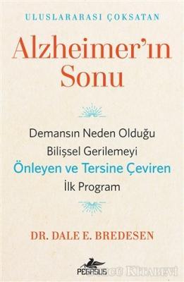 Dale E. Bredesen - Alzheimer'ın Sonu | Sözcü Kitabevi