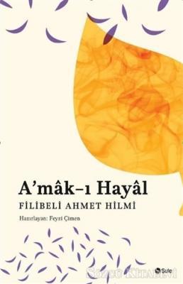 Filibeli Ahmet Hilmi - A'mak-ı Hayal | Sözcü Kitabevi