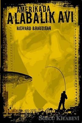 Richard Brautigan - Amerika'da Alabalık Avı   Sözcü Kitabevi
