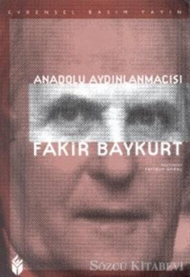 Anadolu Aydınlanmacısı Fakir Baykurt