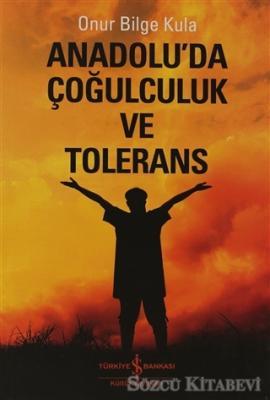 Anadolu'da Çoğulculuk ve Tölerans