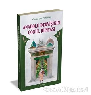 Anadolu Dervişinin Gönül Dünyası