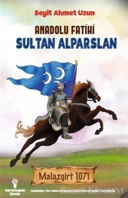 Anadolu Fatihi Sultan Alparslan