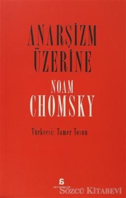 Noam Chomsky - Anarşizm Üzerine | Sözcü Kitabevi