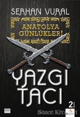 Anatolya Günlükleri: Yazgı Tacı
