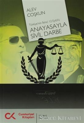 Alev Coşkun - Anayasayla Sivil Darbe | Sözcü Kitabevi
