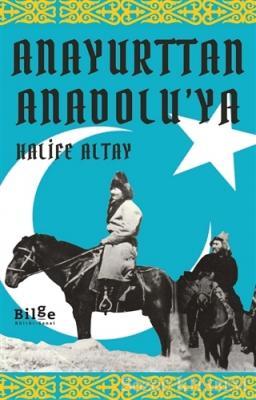 Halife Altay - Anayurttan Anadolu'ya | Sözcü Kitabevi