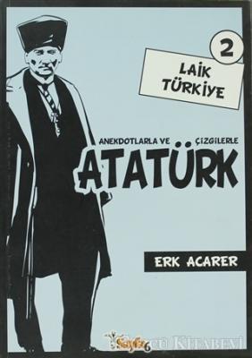 Anekdotlarla ve Çizgilerle Atatürk - Laik Türkiye 2