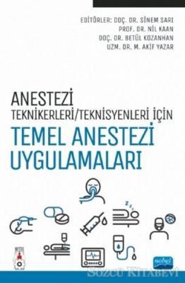 Anestezi Teknikerleri/Teknisyenleri İçin Temel Anestezi Uygulamaları