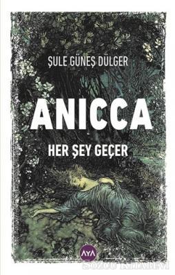 Anicca - Her Şey Geçer