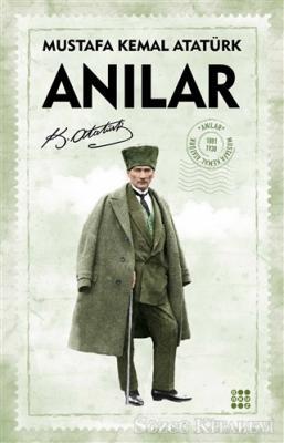 Mustafa Kemal Atatürk - Anılar | Sözcü Kitabevi