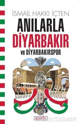 İsmail Hakkı İçten - Anılarla Diyarbakır ve Diyarbakırspor | Sözcü Kitabevi