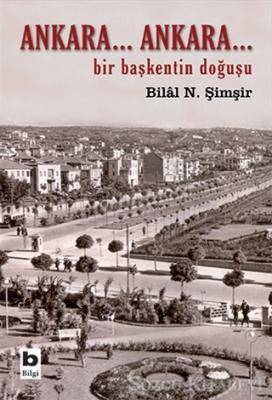 Ankara... Ankara Bir Başkentin Doğuşu