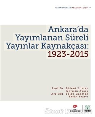 Ankara'da Yayımlanan Süreli Yayınlar Kaynakçası: 1923-2015