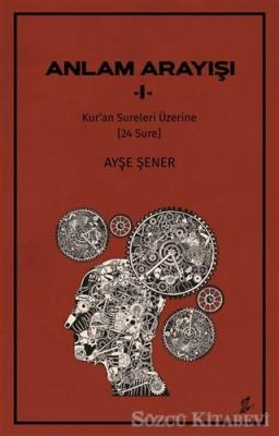 Ayşe Şener - Anlam Arayışı 1 | Sözcü Kitabevi