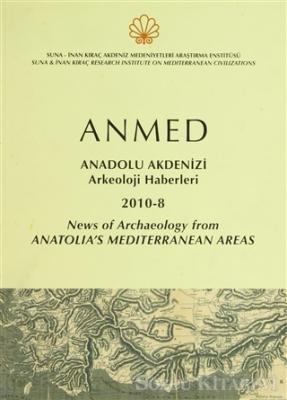 Anmed Anadolu Akdenizi Arkeoloji Haberleri 2010-8 / News of Arcaeology from Anatolia's Mediterranean Areas