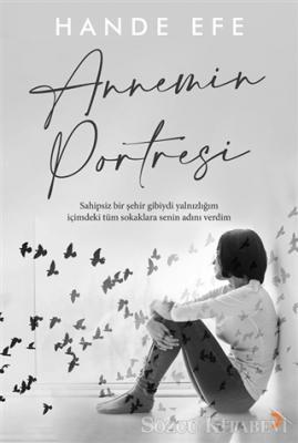 Hande Efe - Annemin Portresi | Sözcü Kitabevi