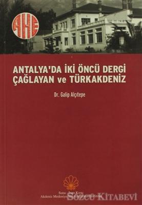 Antalya'da İki Öncü Dergi Çağlayan ve Türkakdeniz