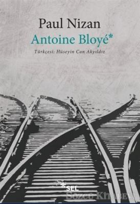 Paul Nizan - Antoine Bloye | Sözcü Kitabevi
