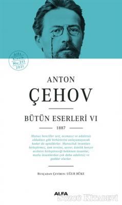 Anton Pavloviç Çehov - Anton Çehov - Bütün Eserleri 6 | Sözcü Kitabevi
