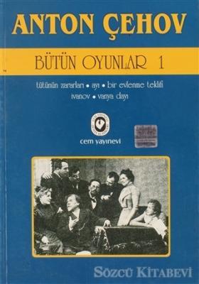 Anton Pavloviç Çehov - Anton Çehov - Bütün Oyunlar 1 | Sözcü Kitabevi