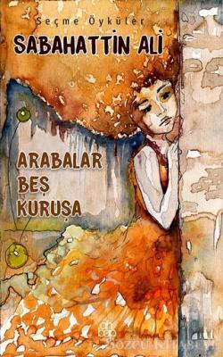 Sabahattin Ali - Arabalar Beş Kuruşa | Sözcü Kitabevi