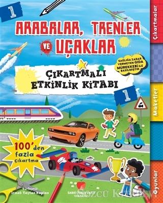 Arabalar, Trenler ve Uçaklar - Çıkartmalı Etkinlik Kitabı 1