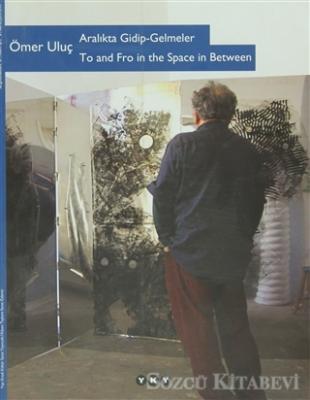 Aralıkta Gidip - Gelmeler / To and Fro in the Space in Between