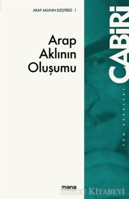 Muhammed Abid el-Cabiri - Arap Aklının Oluşumu | Sözcü Kitabevi
