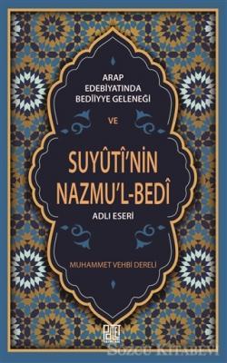 Arap Edebiyatında Bediiyye Geleneği ve Suyuti'nin Nazmu'l-Bedi Adlı Eseri