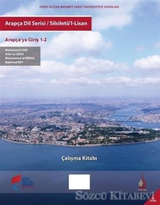 Kolektif - Arapça Dil Serisi / Silsiletü'l-Lisan - Arapçaya Giriş 1-2 Çalışma Kitabı | Sözcü Kitabevi