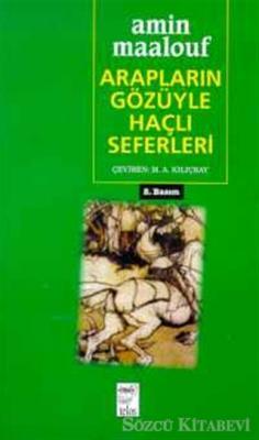 Amin Maalouf - Arapların Gözüyle Haçlı Seferleri | Sözcü Kitabevi