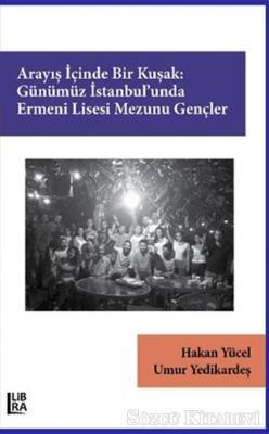 Arayış İçinde Bir Kuşak: Günümüz İstanbul'unda Ermeni Lisesi Mezunu Gençler