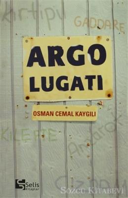 Osman Cemal Kaygılı - Argo Lugatı | Sözcü Kitabevi