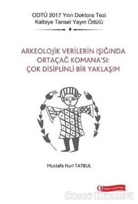 Arkeolojik Verilerin Işığında Ortaçağ Komana'sı: Çok Disiplinli Bir Yaklaşım