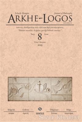 Arkhe - Logos Felsefe Dergisi Sayı: 8 Güz 2019