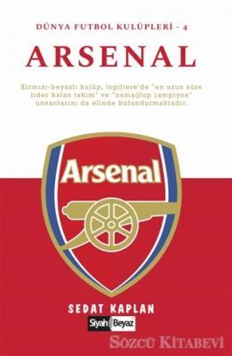 Sedat Kaplan - Arsenal - Dünya Futbol Kulüpleri 4 | Sözcü Kitabevi