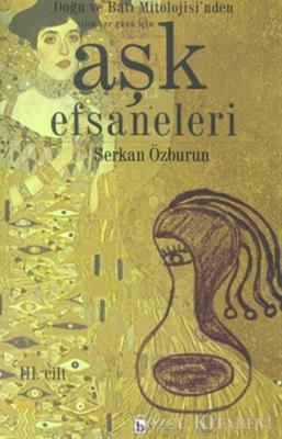 Aşk Efsaneleri 3. Cilt Doğu ve Batı Mitolojisi'nden Yılın Her Günü İçin