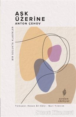 Anton Pavloviç Çehov - Aşk Üzerine | Sözcü Kitabevi