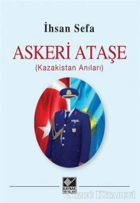 Askeri Ataşe (Kazakistan Anıları)