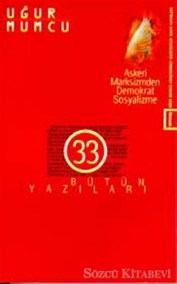 Askeri Marksizmden Demokratik Sosyalizme Bütün Yazıları 33 13 Haziran - 31 Aralık 1989 Yazıları
