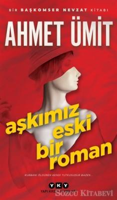 Ahmet Ümit - Aşkımız Eski Bir Roman | Sözcü Kitabevi