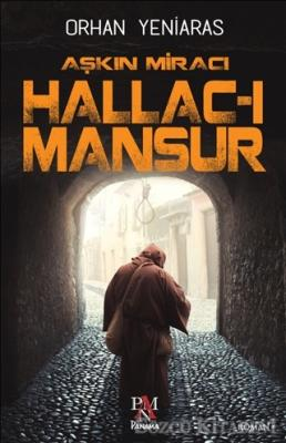 Orhan Yeniaras - Aşkın Miracı Hallac-ı Mansur | Sözcü Kitabevi