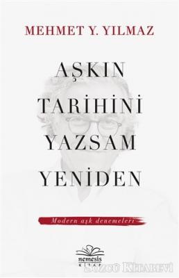 Mehmet Y. Yılmaz - Aşkın Tarihini Yazsam Yeniden | Sözcü Kitabevi