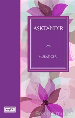 Murat Çeri - Aşktandır | Sözcü Kitabevi