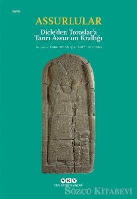 Kemalettin Köroğlu - Assurlular - Dicle'den Toroslar'a Tanrı Assur'un Krallığı (Küçük Boy) | Sözcü Kitabevi