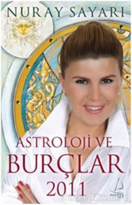 Nuray Sayarı - Astroloji ve Burçlar 2011 | Sözcü Kitabevi